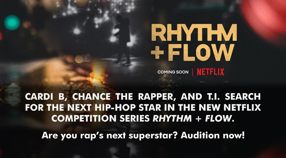 Rhythm + Flow, Netflix, Chance The Rapper, auditions